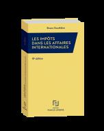Les impôts dans les affaires internationales - par Bruno Gouthière - Version papier