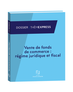 Vente de fonds de commerce : régime juridique et fiscal