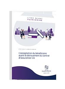 LIVRE BLANC - L'acceptation du bénéficiaire avant le dénouement du contrat d'assurance-vie