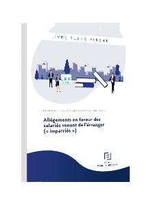 LIVRE BLANC - Allégements en faveur des salariés venant de l'étranger (« impatriés »)