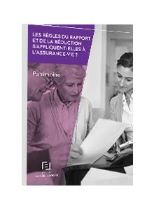 LIVRE BLANC - Les règles du rapport et de la réduction s'appliquent-elles à l'assurance-vie ?