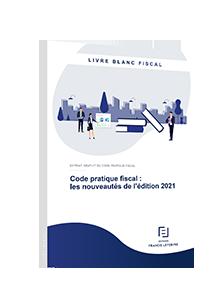 LIVRE BLANC - Code pratique fiscal : les nouveautés de l'édition 2021