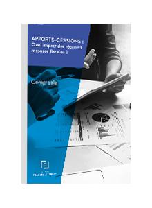 LIVRE BLANC - Apports-cessions : quel impact des récentes mesures fiscales ?
