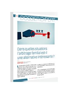 LIVRE BLANC - Dans quelles situations l'arbitrage familial est-il une alternative intéressante ?