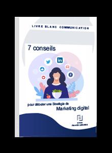 LIVRE BLANC - 7 conseils pour débuter une stratégie de marketing digital