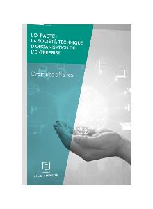LIVRE BLANC - Loi Pacte : la société, technique d'organisation de l'entreprise