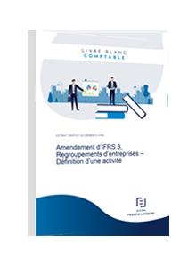 LIVRE BLANC - Amendement d'IFRS 3, Regroupements d'entreprises – Définition d'une activité