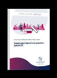 LIVRE BLANC - L'appel expert répond à vos questions : Spécial CSE