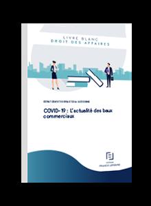 LIVRE BLANC - COVID-19 : L'actualité des baux commerciaux