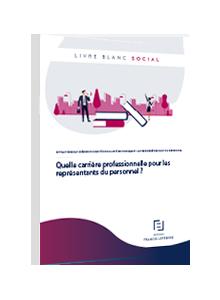 LIVRE BLANC - Quelle carrière professionnelle pour les représentants du personnel ?