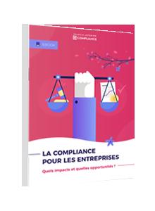 LIVRE BLANC - La compliance pour les entreprises : Quels impacts et quelles opportunités ?