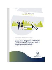 LIVRE BLANC - Dossier de diagnostic technique : une formalité préalable à la vente à ne pas prendre à la légère