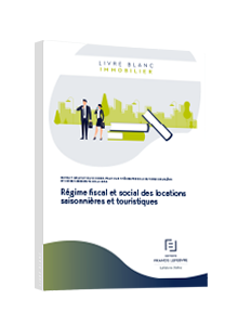 LIVRE BLANC - Régime fiscal et social des locations saisonnières et touristiques