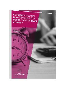 LIVRE BLANC - Comment effectuer le prélèvement à la source des contrats courts ?