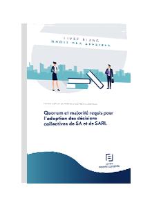 LIVRE BLANC - Quorum et majorité requis pour l'adoption des décisions collectives de SA et de SARL